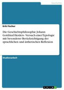 Die Geschichtsphilosophie Johann Gottfried Herders - Versuch einer Typologie mit besonderer Berücksichtigun…