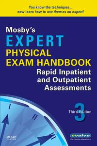 Mosby's Expert Physical Exam HandbookRapid Inpatient and Outpatient Assessments【電子書籍】[ Mosby ]