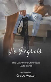No RegretsWomen on Fire (The Cashmere Chronicles Book Three)【電子書籍】[ Grace Walter ]
