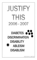 Justify This 2006 - 2007 (Diabetes, Discrimination, Disability, Ableism, Disablism)