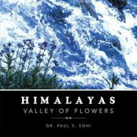 Himalayas Valley of Flowers【電子書籍】[ Dr. Paul S. Sohi ]