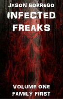 Infected Freaks Volume One: Family First