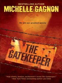 The Gatekeeper (A Kelly Jones Novel, Book 3)【電子書籍】[ Michelle Gagnon ]