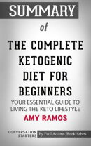 Summary of The Complete Ketogenic Diet for Beginners: Your Essential Guide to Living the Keto Lifestyle by A…