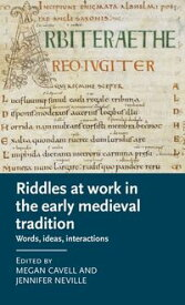 Riddles at work in the early medieval traditionWords, ideas, interactions【電子書籍】