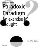 Paradoxic Paradigm