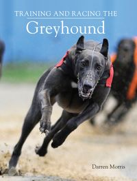 TrainingandRacingtheGreyhound