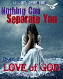 Nothing Can Separate You From the Love of God: 100 Bible Verses About God's Love for YOU