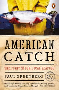 American CatchThe Fight for Our Local Seafood【電子書籍】[ Paul Greenberg ]
