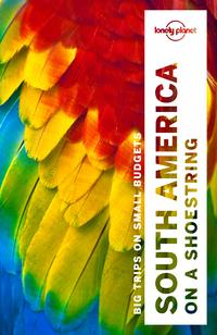 Lonely Planet South America on a shoestring【電子書籍】[ Lonely Planet ]