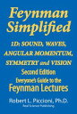 Feynman Lectures Simplified 1D: Angular Momentum, Sound, Waves, Symmetry & Visio...
