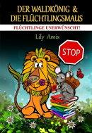 Der Waldkönig & Die Flüchtlingsmaus, Flüchtlinge Unerwünscht!