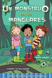 Un monstruo en los manglaresMonster in the Mangroves【電子書籍】[ Reese Everett ]