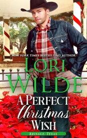 A Perfect Christmas WishKringle, Texas, #2【電子書籍】[ Lori Wilde ]