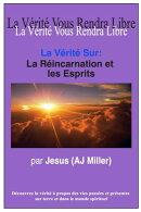 La Vérité Sur: La Réincarnation et les Esprits