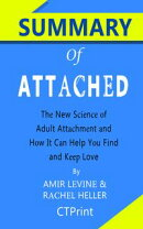 Summary of Attached: The New Science of Adult Attachment and How It Can Help YouFind and Keep Love by Amir Levine and Rachel Heller