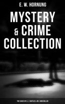 MYSTERY & CRIME COLLECTION: Adventures of A. J. Raffles, A Gentleman-Thief & Dr. John Dollar's Mysteries (Il…