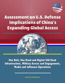 Assessment on U.S. Defense Implications of China's Expanding Global Access: One Belt, One Road and Digital S…