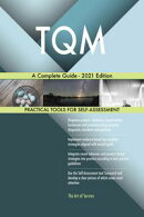 TQM A Complete Guide - 2021 Edition