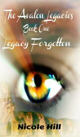 Legacy ForgottenBook 1【電子書籍】[ Nicole Hill ]