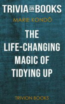 The Life-Changing Magic of Tidying Up by Marie Kondo (Trivia-On-Books)