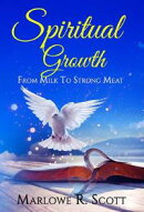 Spiritual Growth: From Milk to Strong Meat