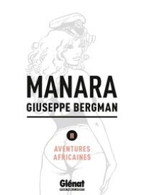 Giuseppe Bergman tome 2 Aventures africaines【電子書籍】[ Milo Manara ]