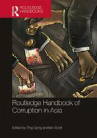Routledge Handbook of Corruption in Asia【電子書籍】