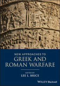 New Approaches to Greek and Roman Warfare【電子書籍】