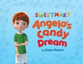 Angelo's Candy dream【電子書籍】[ Zaza HASAN ]