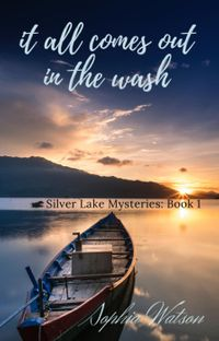 It All Comes Out in the WashSilver Lake Cozy Mysteries, #1【電子書籍】[ Sophia Watson ]