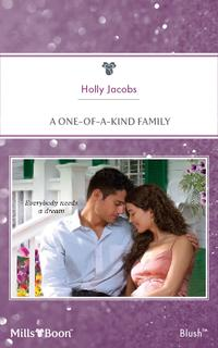 A One-Of-A-Kind Family【電子書籍】[ Holly Jacobs ]
