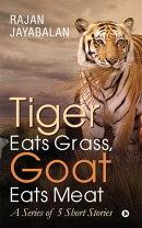 Tiger Eats Grass, Goat Eats Meat