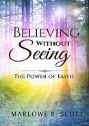 Believing Without Seeing: The Power of Faith