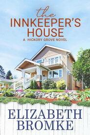 The Innkeeper's HouseHickory Grove, #4【電子書籍】[ Elizabeth Bromke ]