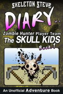 Minecraft Diary of a Zombie Hunter Player Team 'The Skull Kids': Book 1