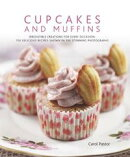 Cupcakes and Muffins: 150 Delicious Recipes Shown in 300 Stunning Photographs