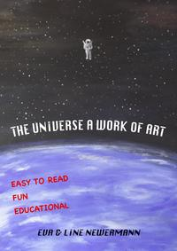 The Universe a Work of Art【電子書籍】[ Eva Newermann ]