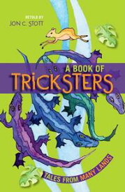 A Book of TrickstersTales from Many Lands【電子書籍】[ Jon C. Stott ]