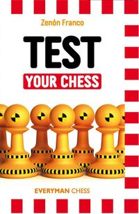 Test Your Chess【電子書籍】[ Zenon Franco ]