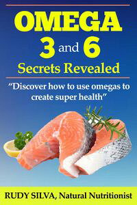 "Omega3and6SecretsRevealed:""Discoverhowtouseomegastocreatesuperhealth"""