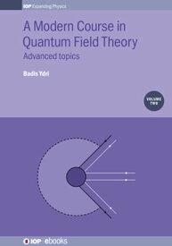 A Modern Course in Quantum Field Theory, Volume 2Advanced topics【電子書籍】[ Badis Ydri ]