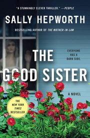 The Good Sister A Novel【電子書籍】[ Sally Hepworth ]