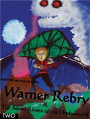 Warner Rebry and The Seven Rivers of the Underworld - TWO