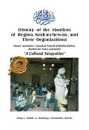 History of the Muslims of Regina, Saskatchewan, and Their Organizations
