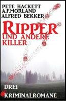 Ripper und andere Killer: Drei Kriminalromane