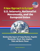 A New Approach to Europe? U.S. Interests, Nationalist Movements, and the European Union: Relationship Impact…