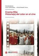 Cromo-filia: Historia(s) del color en el cine