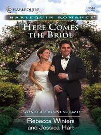 Here Comes the BrideThe Bridesmaid's Proposal\The Billionaire's Blind Date【電子書籍】[ Rebecca Winters ]