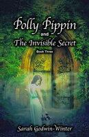 Polly Pippin and The Invisible Secret